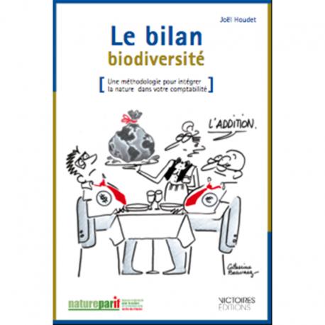 Le Bilan biodiversité - Une méthodologie pour intégrer la nature dans votre comptabilité
