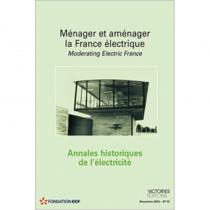 Ménager et aménager la France électrique - Annales historiques de l'électricité n°12