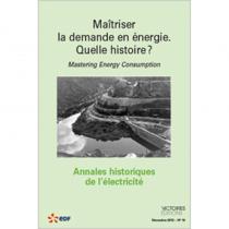 Maîtriser la demande en énergie. Quelle histoire ? Annales historiques de l'électricité n°10