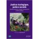 Justice écologique, justice sociale Exemples historiques, analogies contemporaines et théorie politique