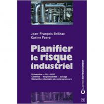 Planifier le risque industriel - Prévention -Contrôle - Responsablilité - Zonage
