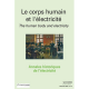 Le corps humain et l'électricité - Perspectives historiques XVIIIe-XXe siècle - Annales historiques de l'électricité n°8