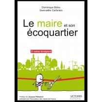 Le Maire et son écoquartier Une performance durable pour un projet de ville