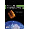 Fiscalité contre nature - L'impact environnemental de la norme en milieu contraint IV