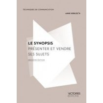 Le synopsis - Présenter et vendre ses sujets - 2e éd.