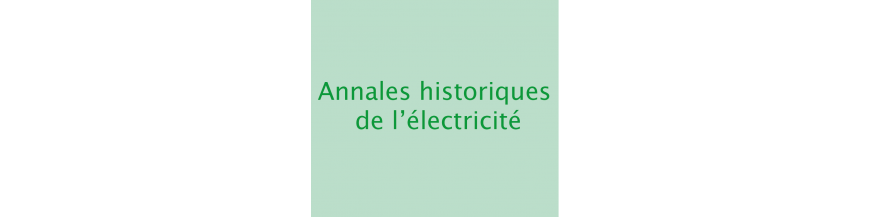 Les Annales historiques de l'électricité